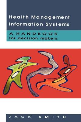 Health Management Information Systems: A Handbook for Decision Makers