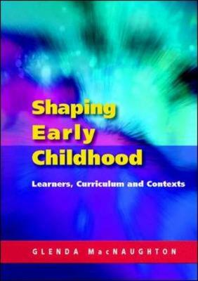 Shaping Early Childhood: Learners Curriculum & Contexts