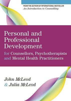 Personal and Professional Development for Counsellors, Psychotherapists and Mental Health Practitioners