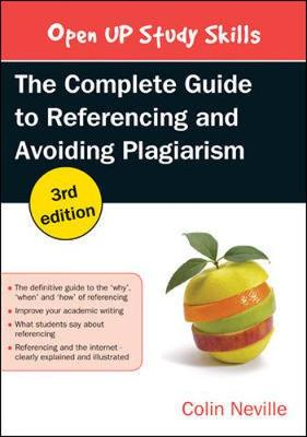 The Complete Guide to Referencing and Plagiarism