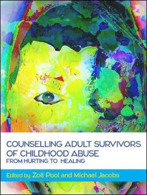 Counselling Adult Survivors of Childhood Abuse:From Hurting To Healing