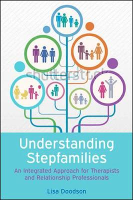 Understanding Stepfamilies: A practical guide for professionals working with blended families