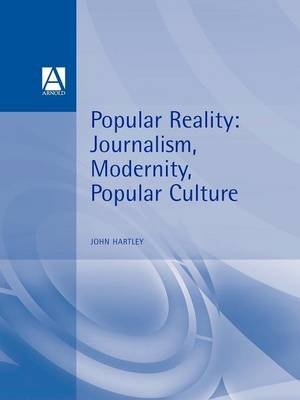Popular Reality: Journalism and Popular Culture