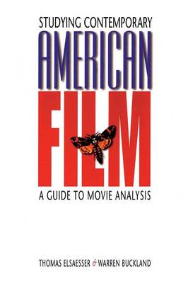Studying Contemporary American Film: A Guide to Movie Analysis