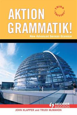 Aktion Grammatik!: New Advanced German Grammar