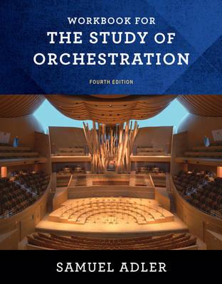 Study of Orchestration 4e Workbook pa