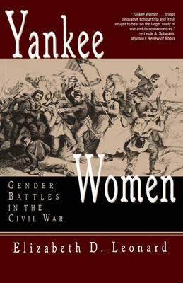 Yankee Women: Gender Battles in the Civil War