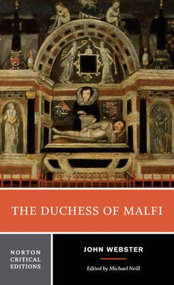The Duchess of Malfi Norton Critical Edition