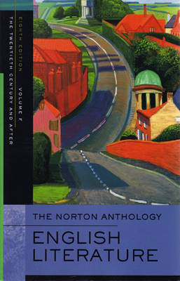 The Norton Anthology of English Literature: v. F: 20th Century
