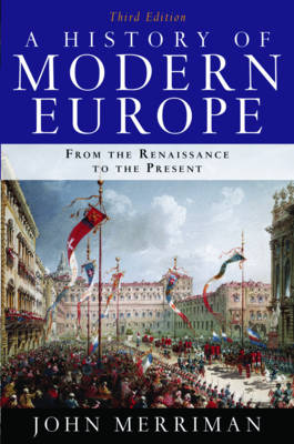 A History of Modern Europe: From the Renaissance to the Present: Volume 1 & 2