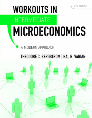 Workouts in Intermediate Microecomomics: A Modern Approach