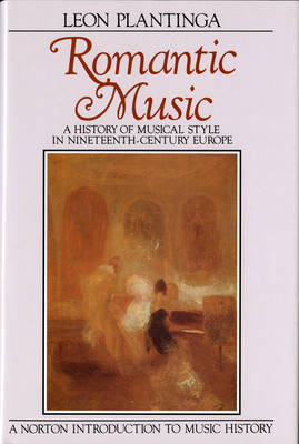 Romantic Music: A History of Musical Style in Nineteenth-Century Europe