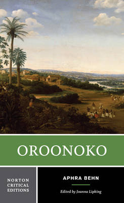 Oroonoko: An Authoritative Text, Historical Backgrounds, Criticism