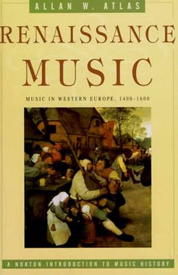 Renaissance Music: Music in Western Europe, 1400-1600