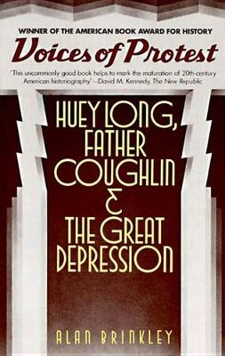Voices of Protest: Huey Long, Father Coughlin, and the Great Depression