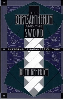 Chrysanthemum and the Sword: Patterns of Japanese Culture