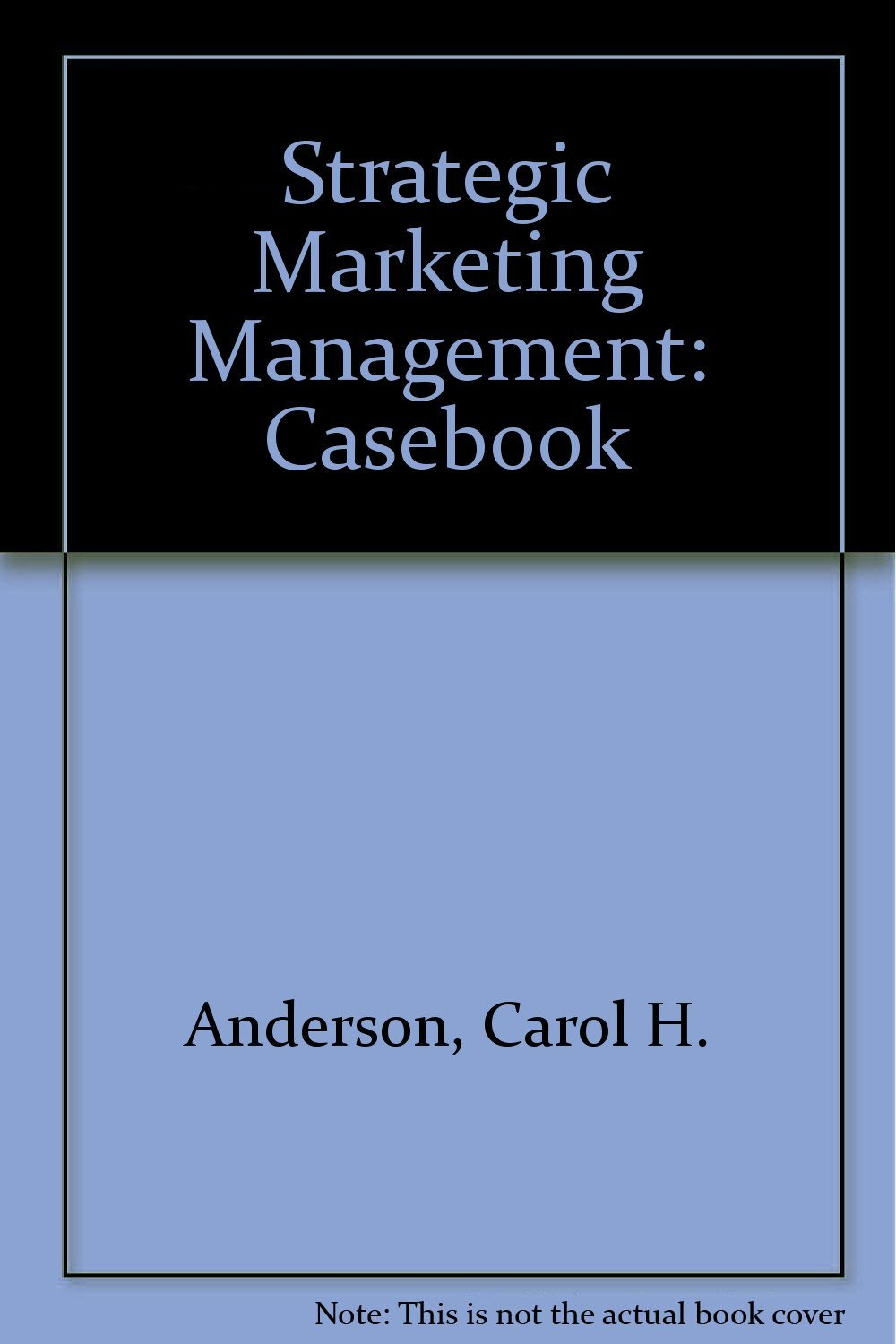Strategic Marketing Management: Casebook