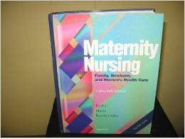 Maternity Nursing: Family Newborn & Womens Health Care 18ed