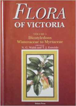 Flora of Victoria: v. 3: Dicotyledons (Winteracaea to Myrtaceae)