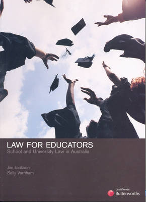 Law for Educators: School and University Law in Australia