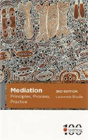 Mediation : Principles Process Practice