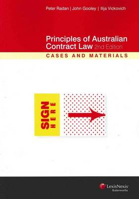 Principles of Australian Contract Law: Cases and Materials