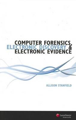Computer Forensics, Electronic Discovery and Electronic Evidence