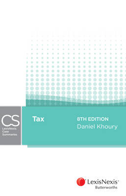LexisNexis Case Summaries: Tax (previously Butterworths Student Companions)