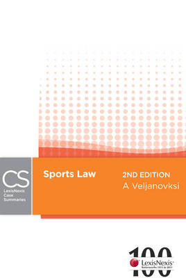 LexisNexis Case Summaries: Sports Law 2ed (previously Butterworths Student Companions)