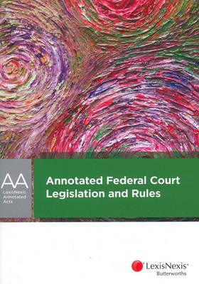 Annotated Federal Court Legislation and Rules