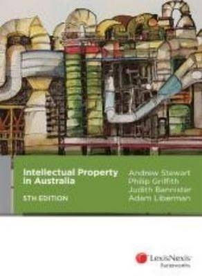 Intellectual Property in Australia 5th Edition