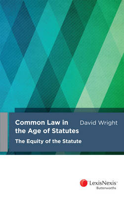 Common Law in the Age of Statutes: the Equity of the Statute