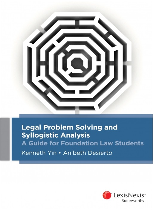 Legal Problem Solving and Syllogistic Analysis: A Guide for Foundation Law Students