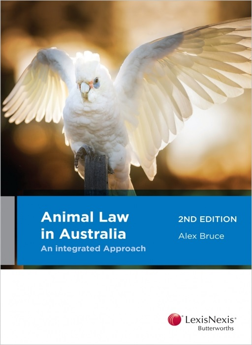 Animal Law in Australia: An Integrated Approach, 2nd edition