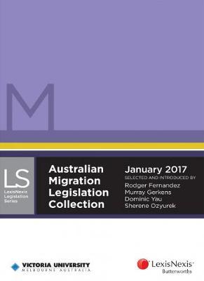 Australian Migration Legislation Collection, January 2017