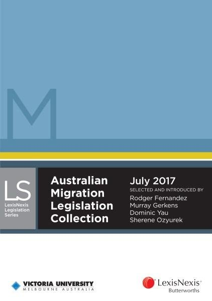 Australian Migration Legislation Collection July 2017
