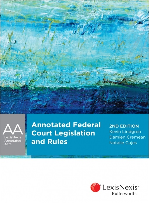 Lexisnexis Annotated Acts: Annotated Federal Court Legislation and Rules