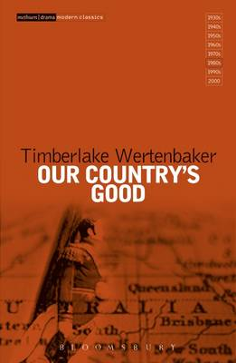 "Our Country's Good: Based on the Novel the ""Playmaker"" by Thomas Keneally"
