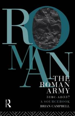 The Roman Army, 31 BC-AD 337: A Sourcebook