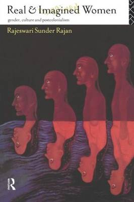 Real and Imagined Women: Gender, Culture and Postcolonialism