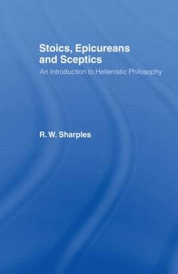 Stoics, Epicureans and Sceptics: Introduction to Hellenistic Philosophy