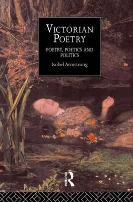 Victorian Poetry: Poetry, Poets and Politics