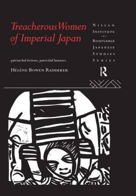 Treacherous Women of Imperial Japan: Patriarchal Fictions, Patricidal Fantasies
