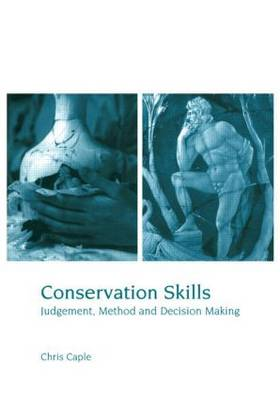 Conservation Skills: Judgement, Method and Decision Making