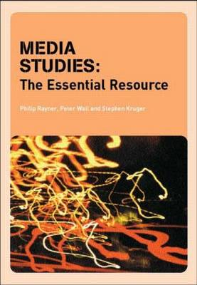 Media Studies: The Essential Resource