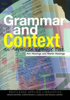 Grammar and Context: An Advanced Resource Book