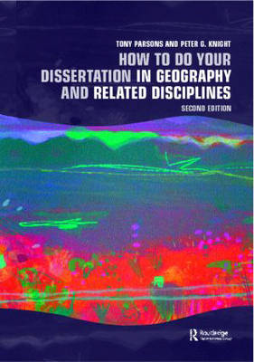 How to Do Your Dissertation in Geography and Related Disciplines