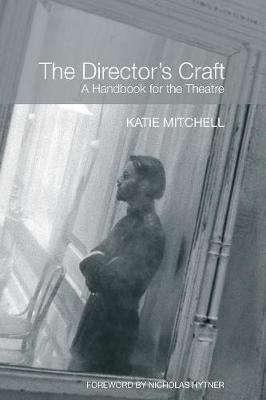 The Director's Craft: A Handbook for the Theatre