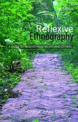 Reflexive Ethnography: A Guide to Researching Selves and Others