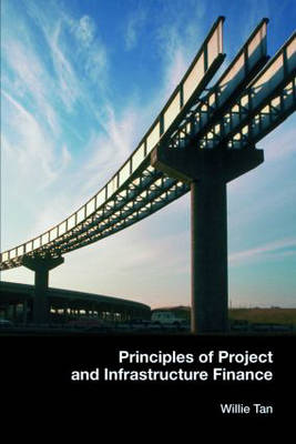 Principles of Project and Infrastructure Finance